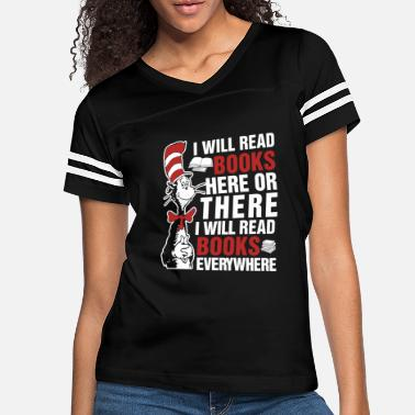Reading I will read books here or there and everywhere - Women's Vintage Sport T-Shirt