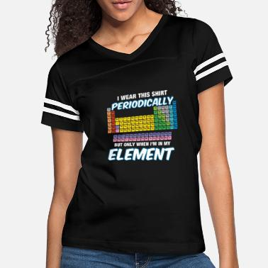 Wear I wear this shirt periodically but only chemistry - Women's Vintage Sport T-Shirt