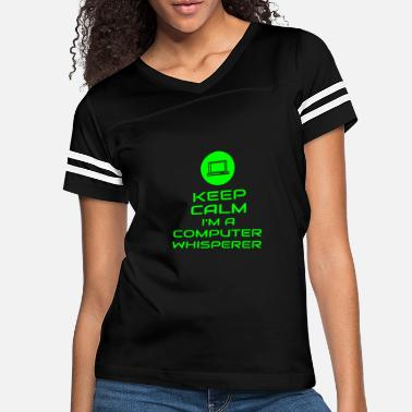 Computer Keep Calm I'm A Computer Whisperer Funny Tech Geek - Women's Vintage Sport T-Shirt