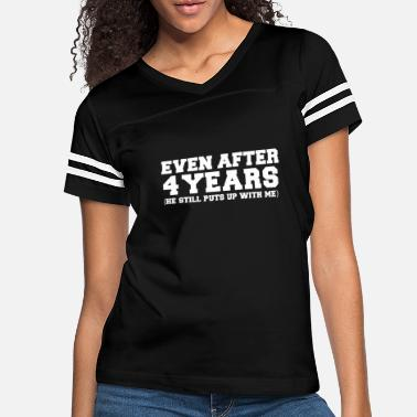 Relationship Even after 4 years he still puts up with me 4th - Women's Vintage Sport T-Shirt