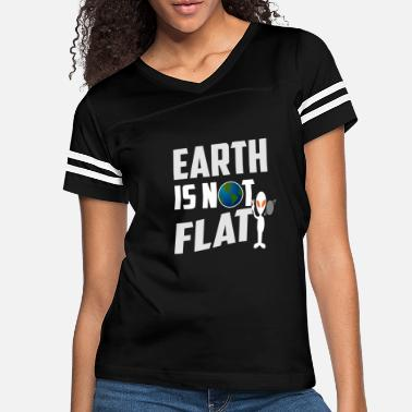 Earth is not flat - Women's Vintage Sport T-Shirt