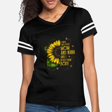 Two I Have Two Titles Mom And Nana Shirt Sunflower - Women's Vintage Sport T-Shirt
