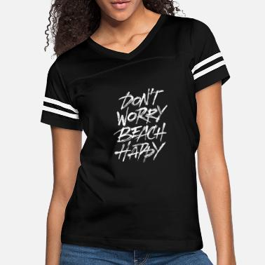 Worry Don't worry beach happy - Women's Vintage Sport T-Shirt