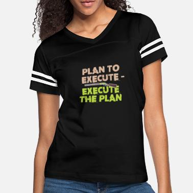 Antler Plan to execute - execute the plan - Women's Vintage Sport T-Shirt