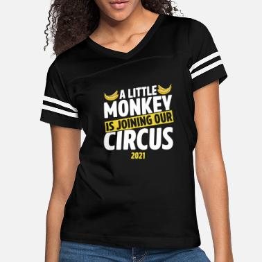 Long A Little Monkey Is Joining Our Circus 2021 Humor - Women's Vintage Sport T-Shirt