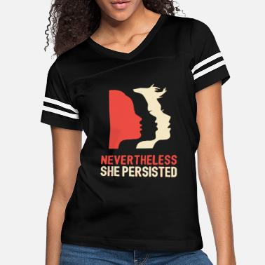 She She - nevertheless she persisted - Women's Vintage Sport T-Shirt