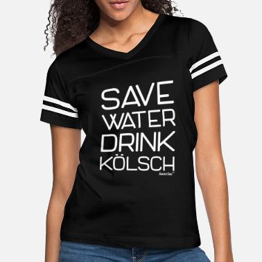 Kölsch Save Water Drink Kölsch, Francisco Evans ™ - Women's Vintage Sport T-Shirt