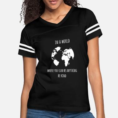 Kind in a world where you can be anything be kind - Women's Vintage Sport T-Shirt