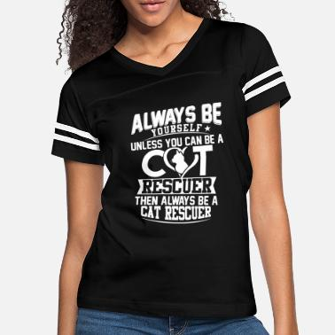 Always be yourself unless you can be a cat Rescu - Women's Vintage Sport T-Shirt