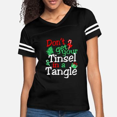 Dont Get Your Tinsel In A Tangle Christmas - Women's Vintage Sport T-Shirt