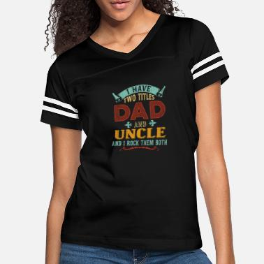 Papa Mens I Have Two Titles Dad And Uncle Funny - Women's Vintage Sport T-Shirt