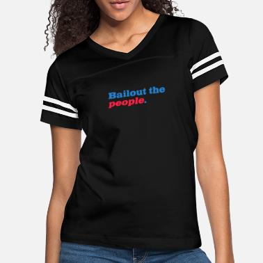 Bailout Bailout the people - Women's Vintage Sport T-Shirt