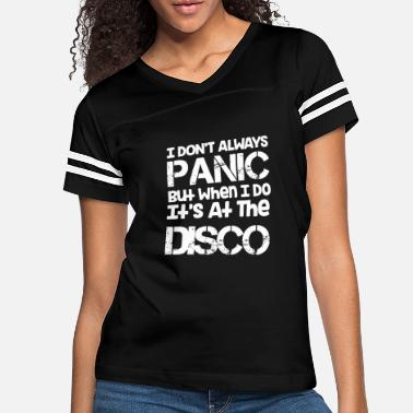 Panic Disco - i dont always panic but when i do it's a - Women's Vintage Sport T-Shirt