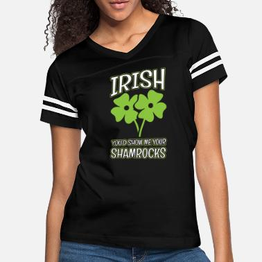 Irish you would show me shamrock St Paddy's day - Women's Vintage Sport T-Shirt