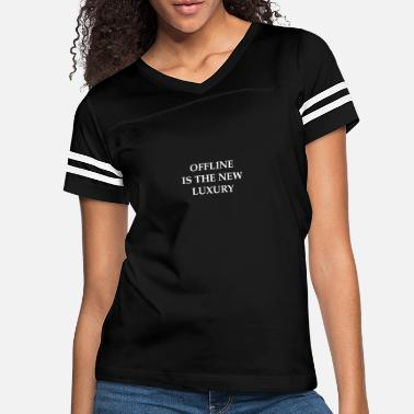 Luxury Offline is the new luxury - Women's Vintage Sport T-Shirt