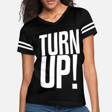 Turn Up TURN UP! - Women's Vintage Sport T-Shirt