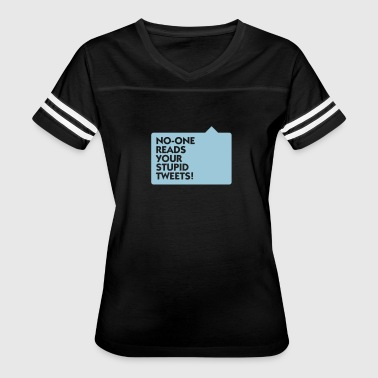 Nobody Is Interested In Your Tweets! - Women's Vintage Sport T-Shirt