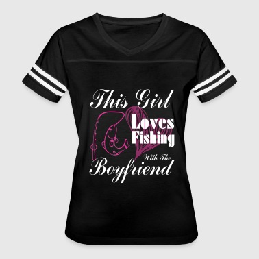 This Girl Loves Fishing With The Boyfriend T Shirt - Women's Vintage Sport T-Shirt