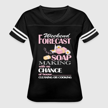 Weekend Forecast Soap Making T Shirt - Women's Vintage Sport T-Shirt