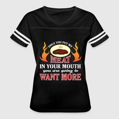Once You Put My Meat In Your Mouth T Shirt - Women's Vintage Sport T-Shirt