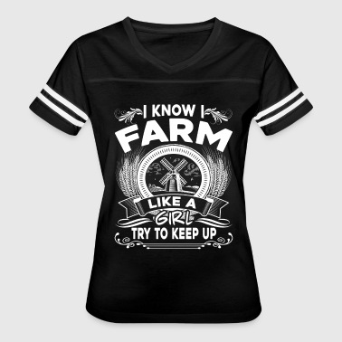 I KNOW I FARM LIKE A GIRL SHIRT - Women's Vintage Sport T-Shirt