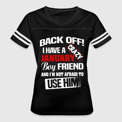 back off i have a crazy january boy friend and i m - Women's Vintage Sport T-Shirt