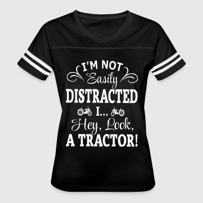 I m not easily Distracted i hey look a tractor - Women's Vintage Sport T-Shirt