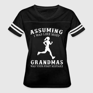 assuming i was like most grandmas was your first m - Women's Vintage Sport T-Shirt