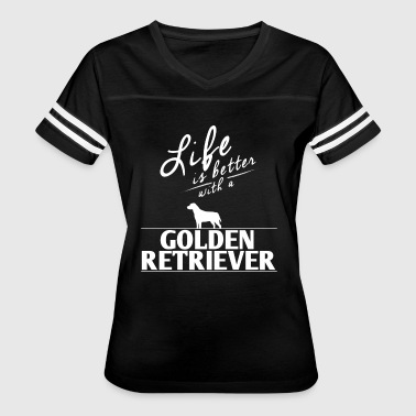 Funny Golden Retriever Gift Life Is Better With A Golden Retriver - Women's Vintage Sport T-Shirt