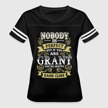 Nobody is perfect but if you are grant you're pret - Women's Vintage Sport T-Shirt