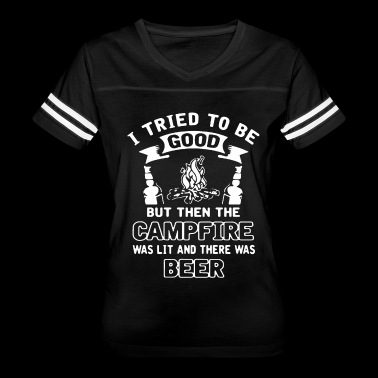 I Tried To Be Good But Then The Campfire Was Lit A - Women's Vintage Sport T-Shirt