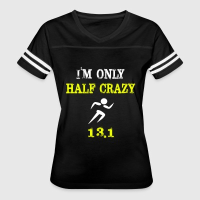 Funny Runing Shirt I'm Only Half Crazy - Women's Vintage Sport T-Shirt