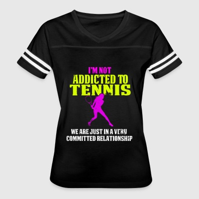 Funny Women's Tennis Shirt I'm not Addicted Vintage - Women's Vintage Sport T-Shirt