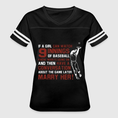 IF A GIRL CAN WATCH 9 INNINGS OF BASEBALL - Women's Vintage Sport T-Shirt