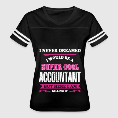 Super Cool Accountant Shirt - Women's Vintage Sport T-Shirt