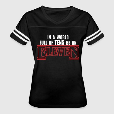 In a world full of tens be an Eleven - Women's Vintage Sport T-Shirt