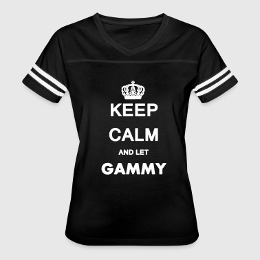 Keep Calm And Let Gammy Shirt - Women's Vintage Sport T-Shirt