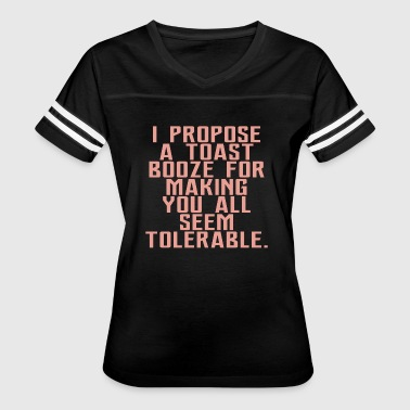 I PROPOSE A TOAST - Women's Vintage Sport T-Shirt