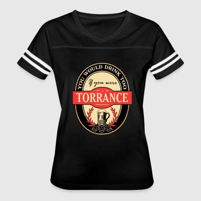 Drink If You were a Torrance - Women's Vintage Sport T-Shirt
