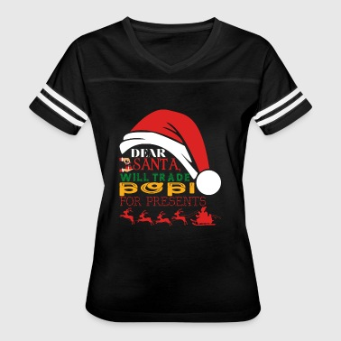 Dear Santa Will Trade Popi For Presents - Women's Vintage Sport T-Shirt