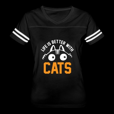 Life is better with cats - Women's Vintage Sport T-Shirt