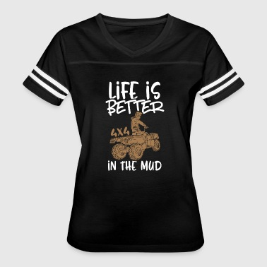 Life is better in the mud - Women's Vintage Sport T-Shirt