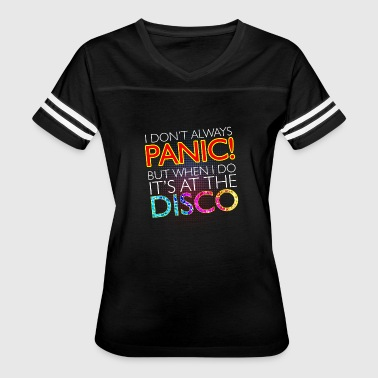 I Don't Always Panic When I Do It's At The Disco - Women's Vintage Sport T-Shirt