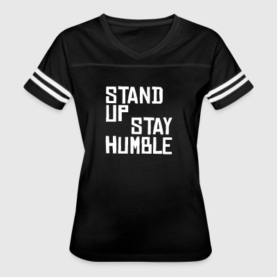 Stand Up Stay Humble Sit Down Be Humble - Women's Vintage Sport T-Shirt