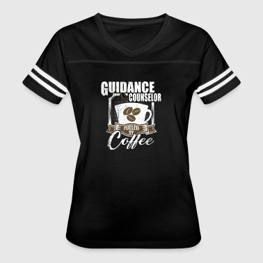 Guidance Counselor Fueled By Coffee - Women's Vintage Sport T-Shirt