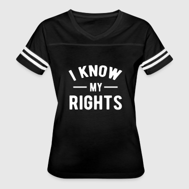 I Know My Rights T-Shirt - Women's Vintage Sport T-Shirt