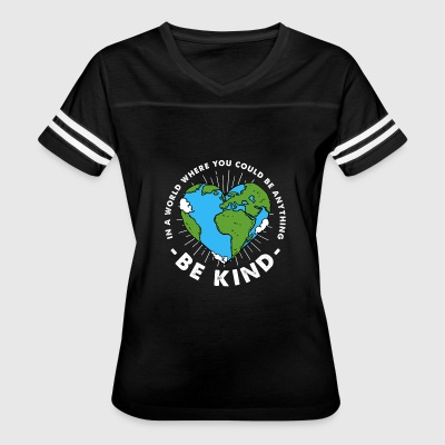 (Gift) Be Kind in a World you could be anything - Women's Vintage Sport T-Shirt