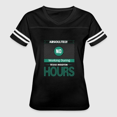 Absolutely No Working During Texas Hold'em - Women's Vintage Sport T-Shirt