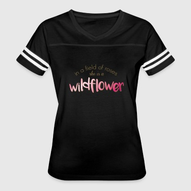 In a Field of Roses She is a Wildflower - Women's Vintage Sport T-Shirt