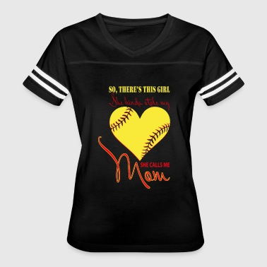 She Kinda Stolen My Heart She Calls Me Mom T Shirt - Women's Vintage Sport T-Shirt